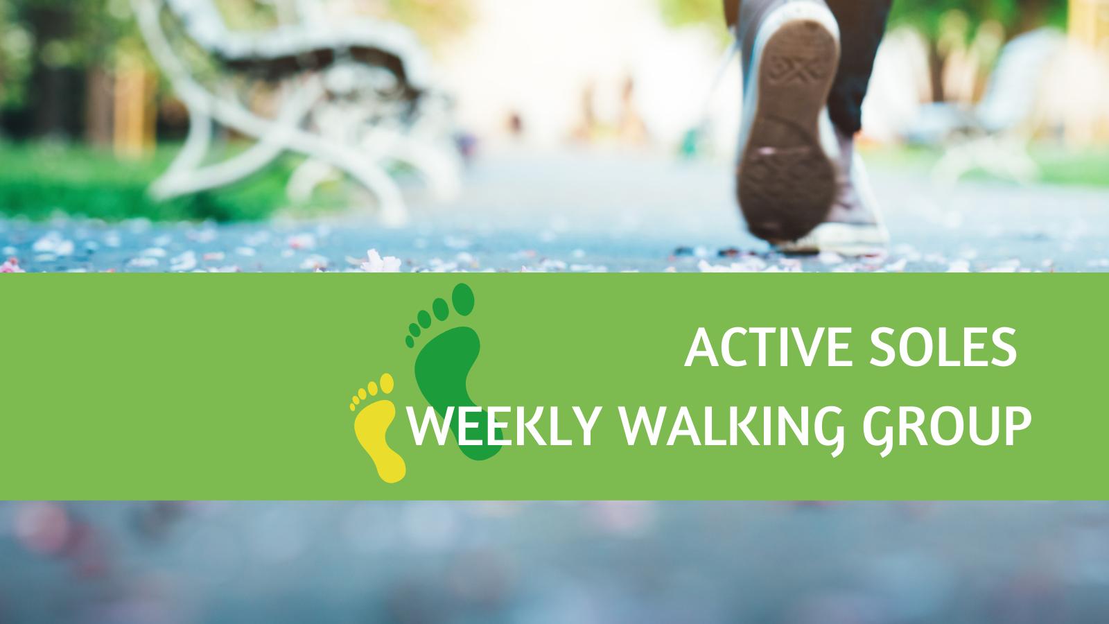 ACTIVE SOLES WEEKLY WALKING GROUP (NEW) - TW - Website (no logo)